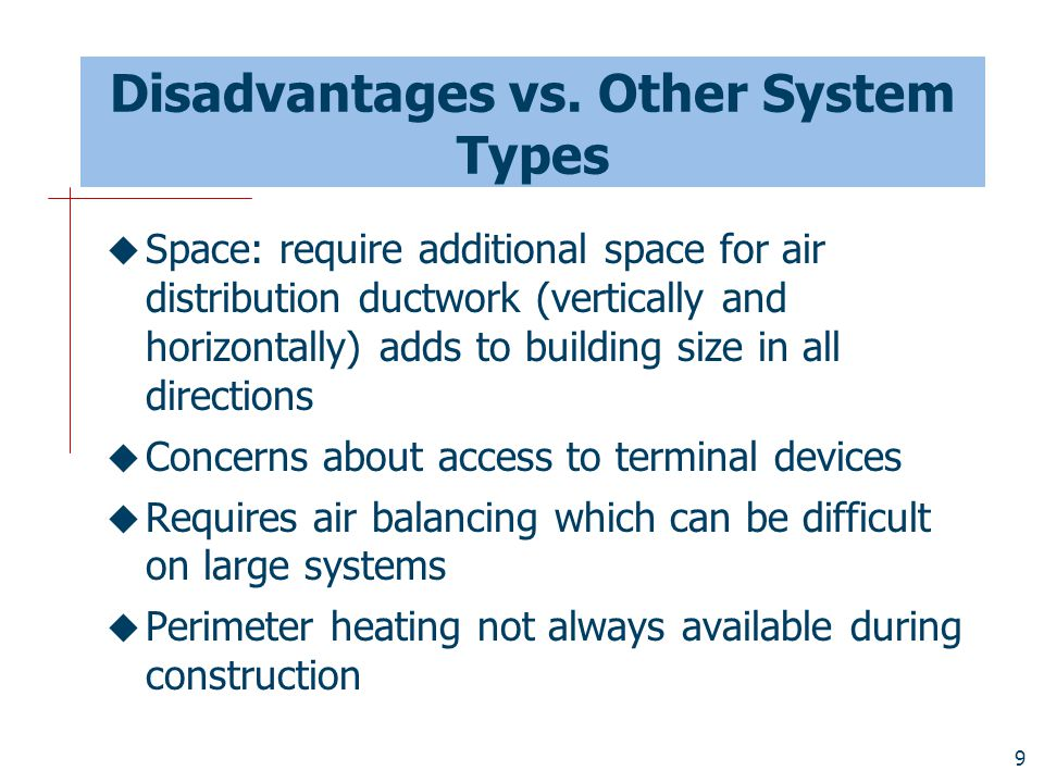 Disadvantages vs. Other System Types