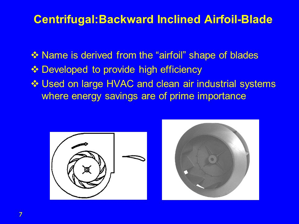 Centrifugal:Backward Inclined Airfoil-Blade