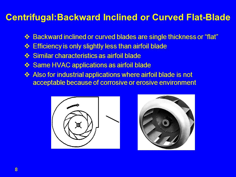 Centrifugal:Backward Inclined or Curved Flat-Blade