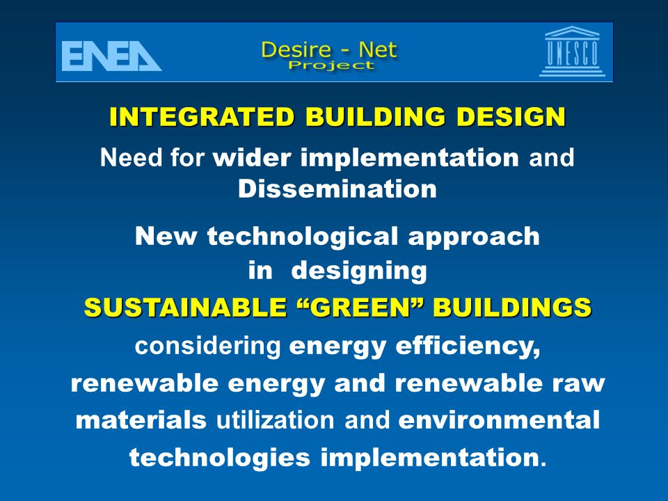 INTEGRATED BUILDING DESIGN Need for wider implementation and