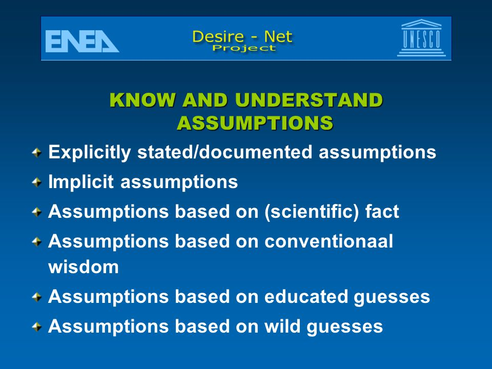 KNOW AND UNDERSTAND ASSUMPTIONS