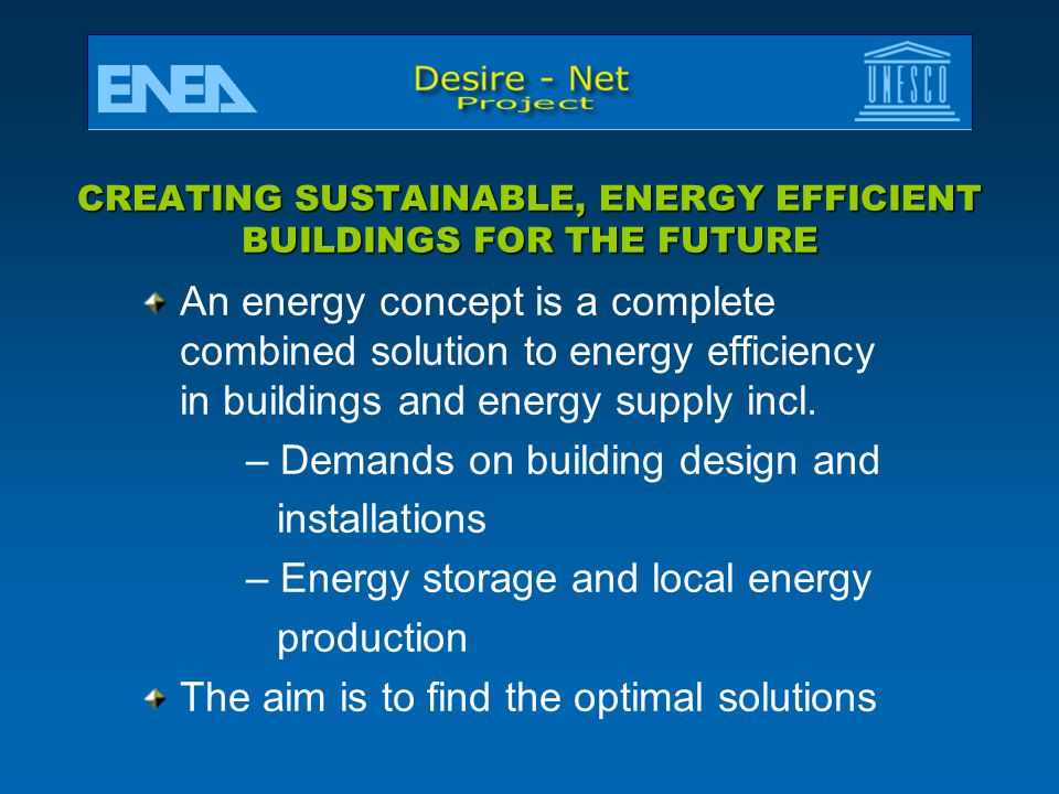 CREATING SUSTAINABLE, ENERGY EFFICIENT BUILDINGS FOR THE FUTURE