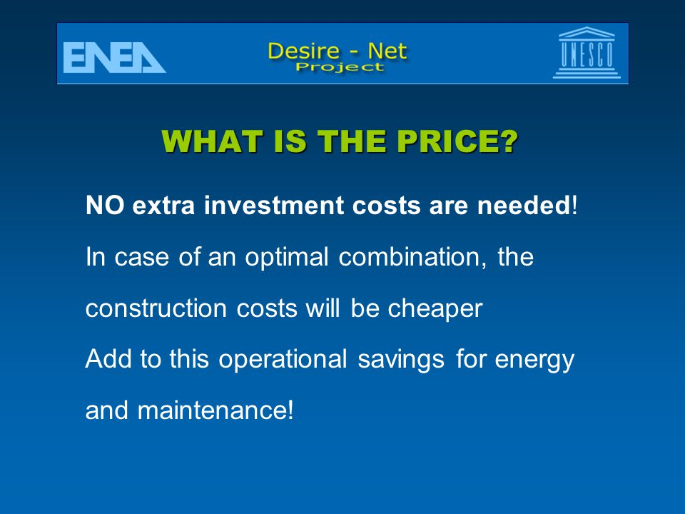 WHAT IS THE PRICE NO extra investment costs are needed!