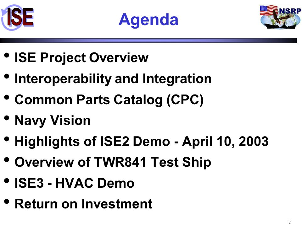 Agenda ISE Project Overview Interoperability and Integration