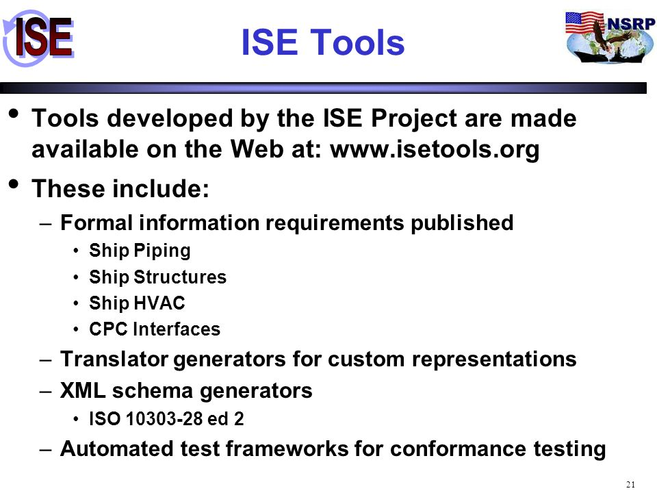 ISE Tools Tools developed by the ISE Project are made available on the Web at: www.isetools.org. These include: