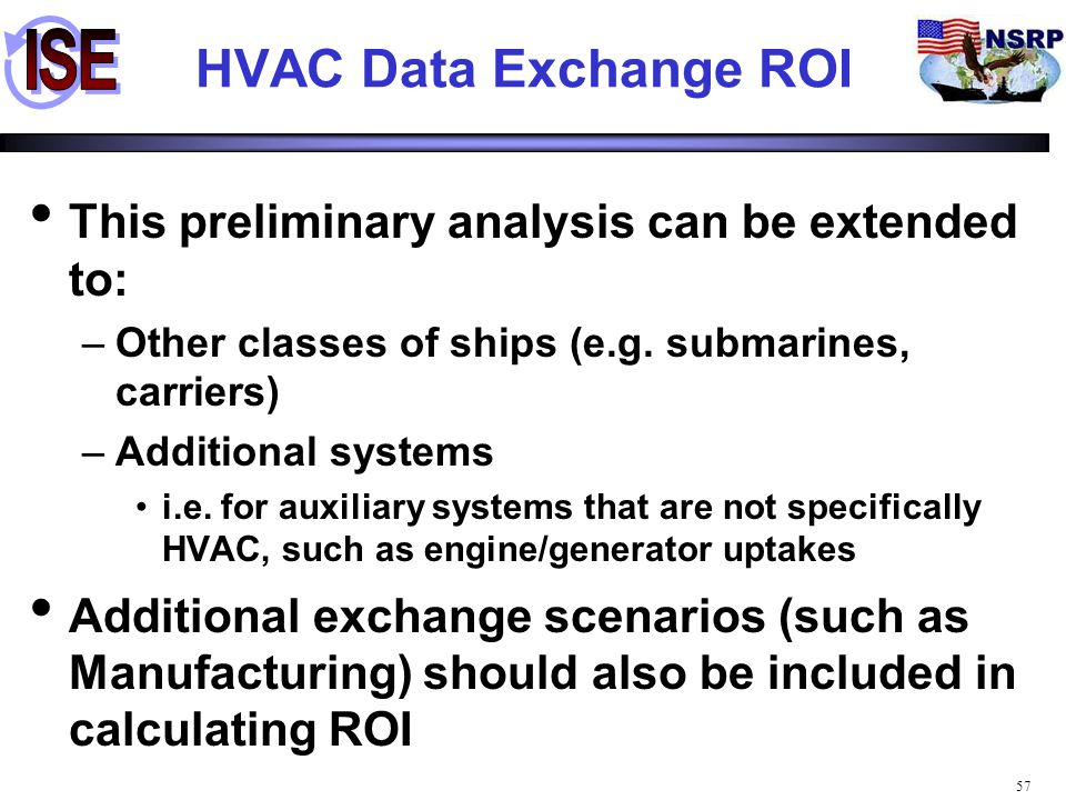 HVAC Data Exchange ROI This preliminary analysis can be extended to: