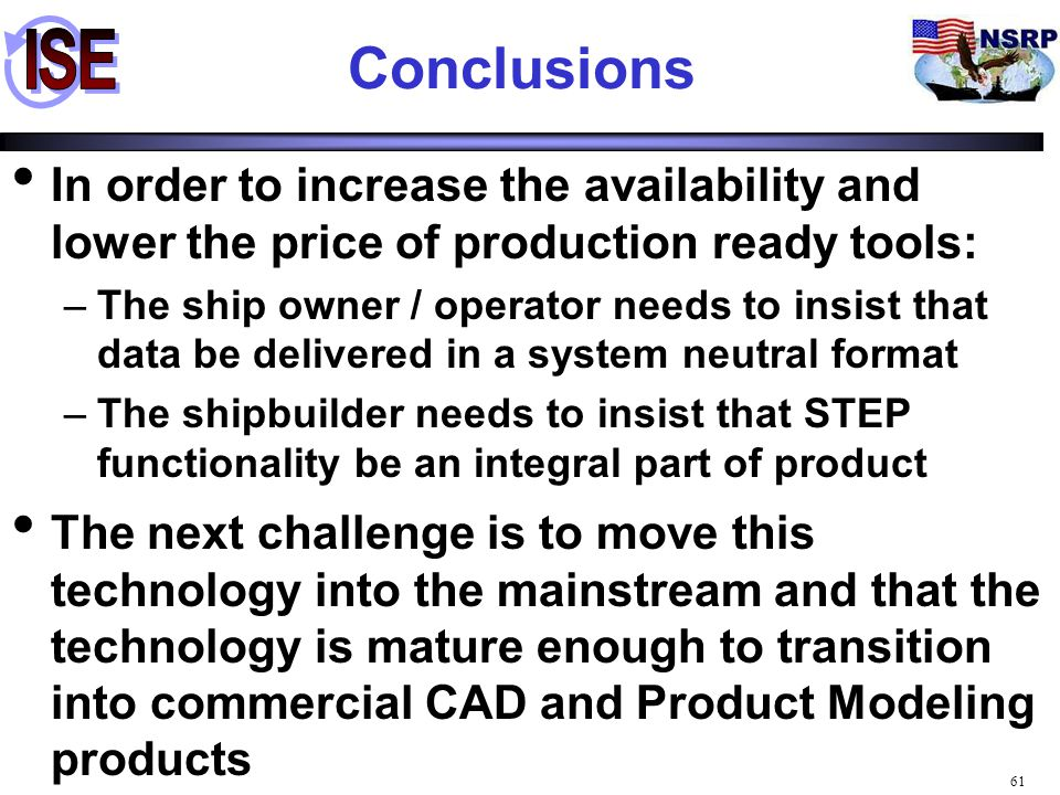 Conclusions In order to increase the availability and lower the price of production ready tools: