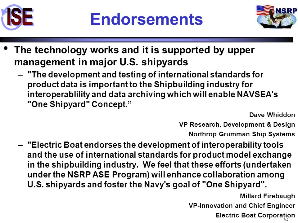 Endorsements The technology works and it is supported by upper management in major U.S. shipyards.