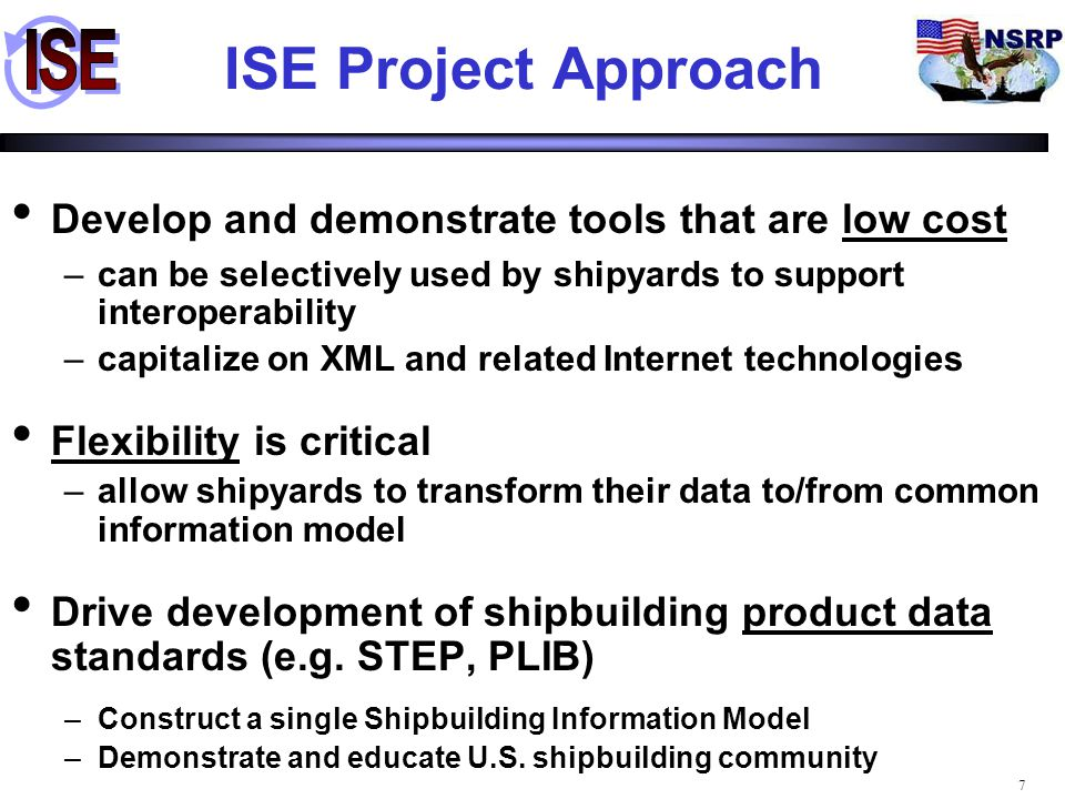 ISE Project Approach Develop and demonstrate tools that are low cost