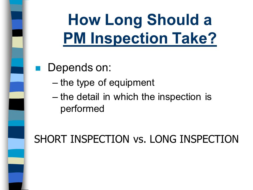 How Long Should a PM Inspection Take