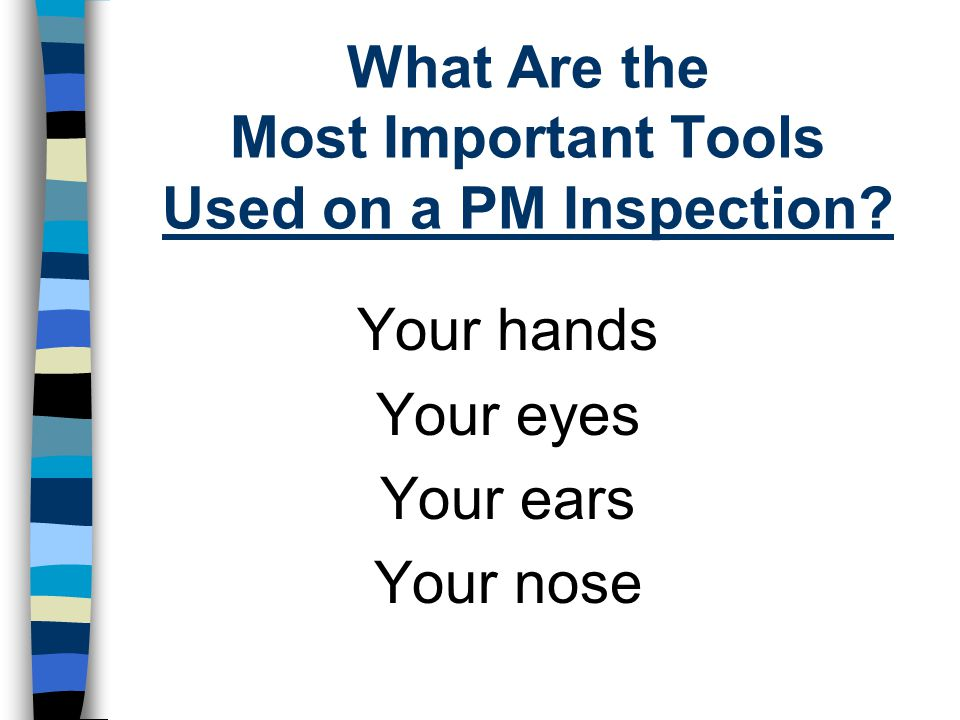 What Are the Most Important Tools Used on a PM Inspection
