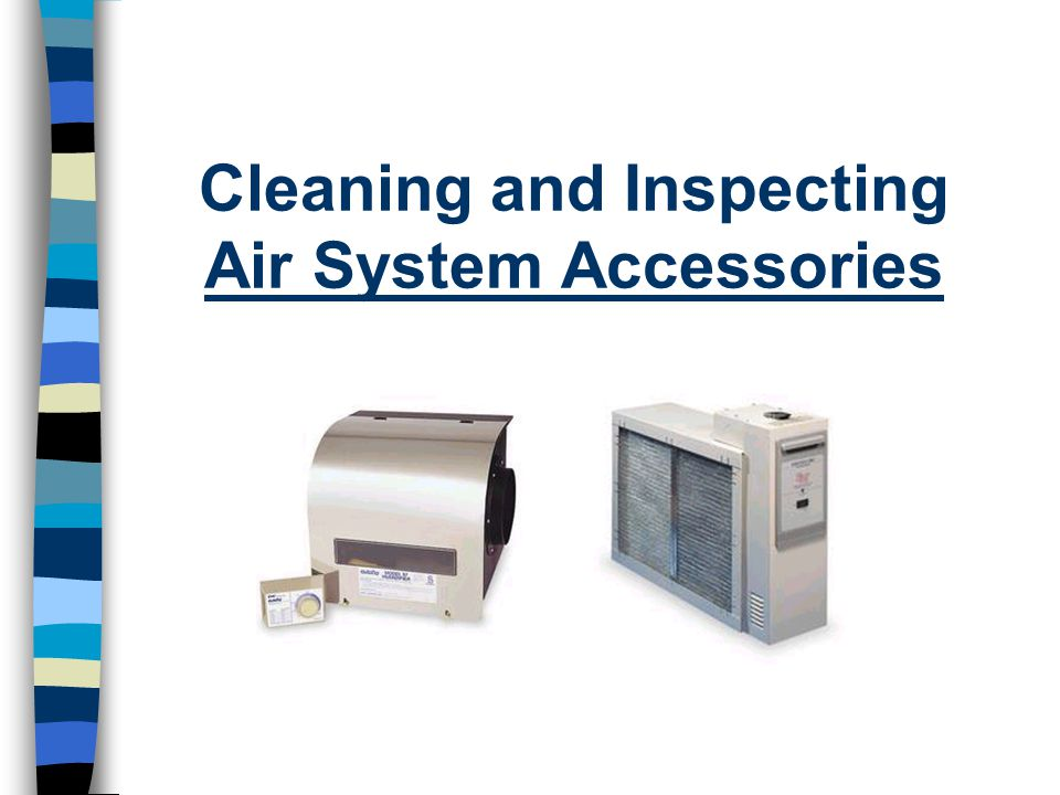Cleaning and Inspecting Air System Accessories
