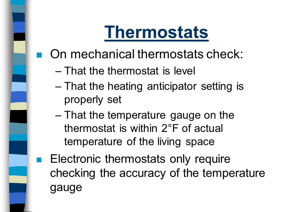 Thermostats On mechanical thermostats check: