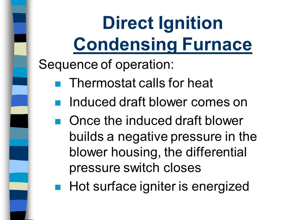 Direct Ignition Condensing Furnace
