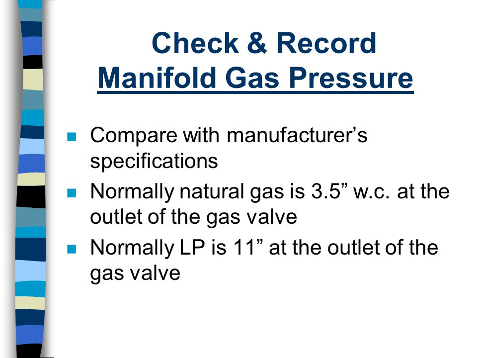 Check & Record Manifold Gas Pressure