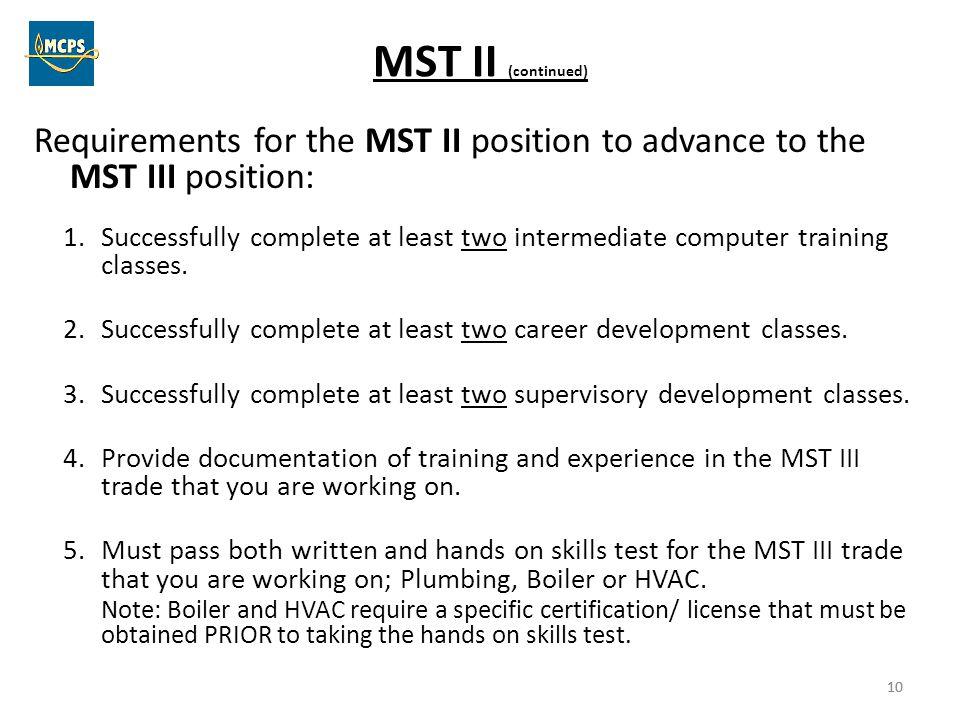 MST II (continued) Requirements for the MST II position to advance to the MST III position: