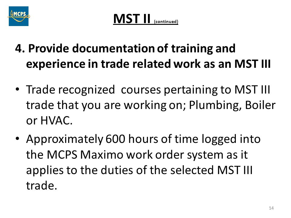 MST II (continued) 4. Provide documentation of training and experience in trade related work as an MST III.