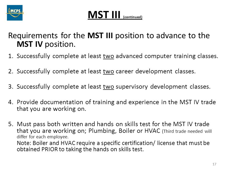 MST III (continued) Requirements for the MST III position to advance to the MST IV position.