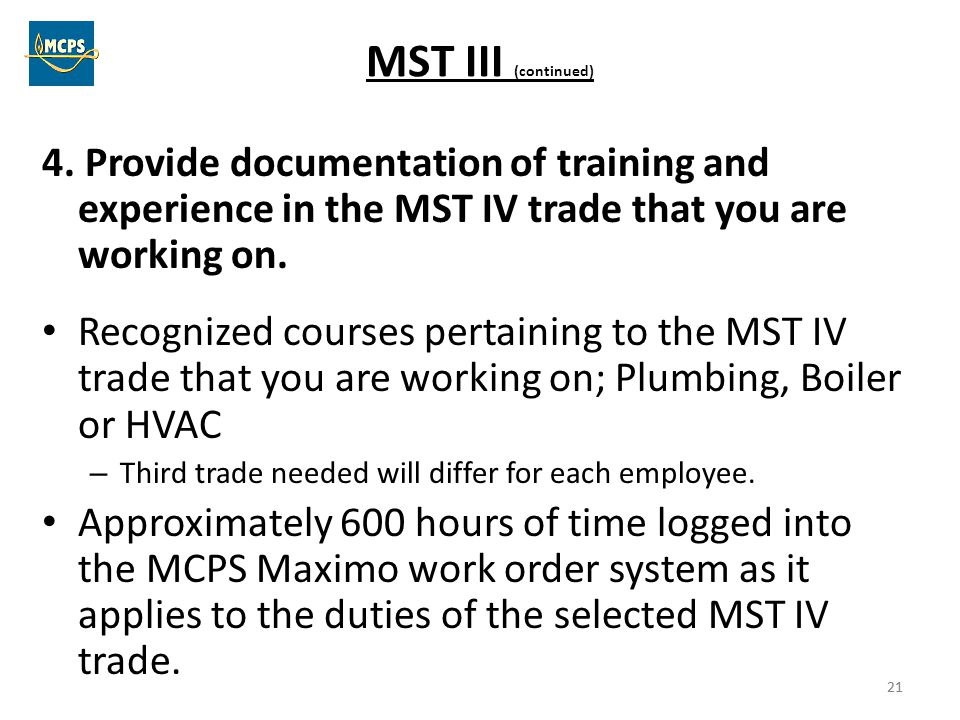 MST III (continued) 4. Provide documentation of training and experience in the MST IV trade that you are working on.