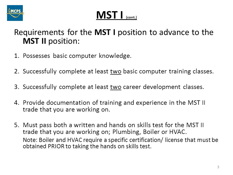 MST I (cont.) Requirements for the MST I position to advance to the MST II position: Possesses basic computer knowledge.