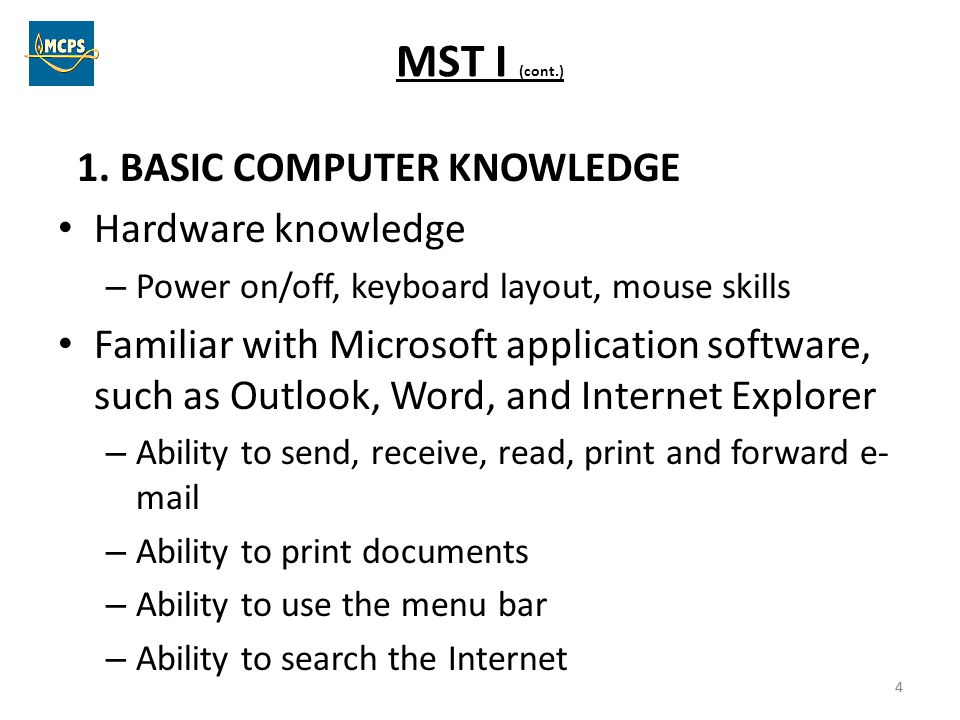 MST I (cont.) 1. BASIC COMPUTER KNOWLEDGE Hardware knowledge