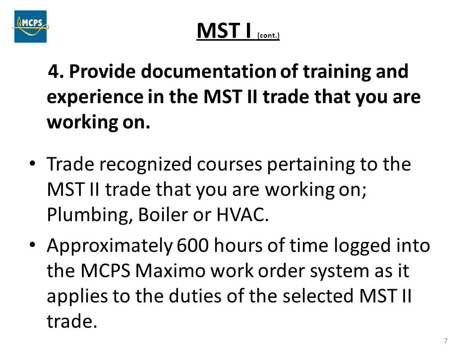 MST I (cont.) 4. Provide documentation of training and experience in the MST II trade that you are working on.