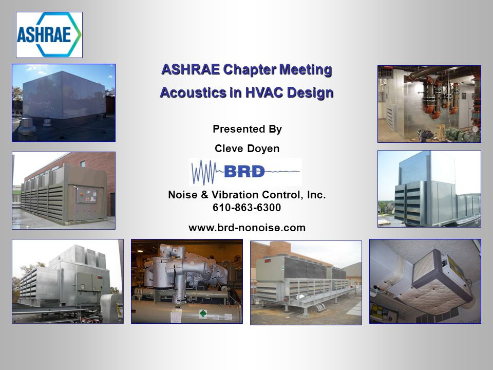 ASHRAE Chapter Meeting Acoustics in HVAC Design