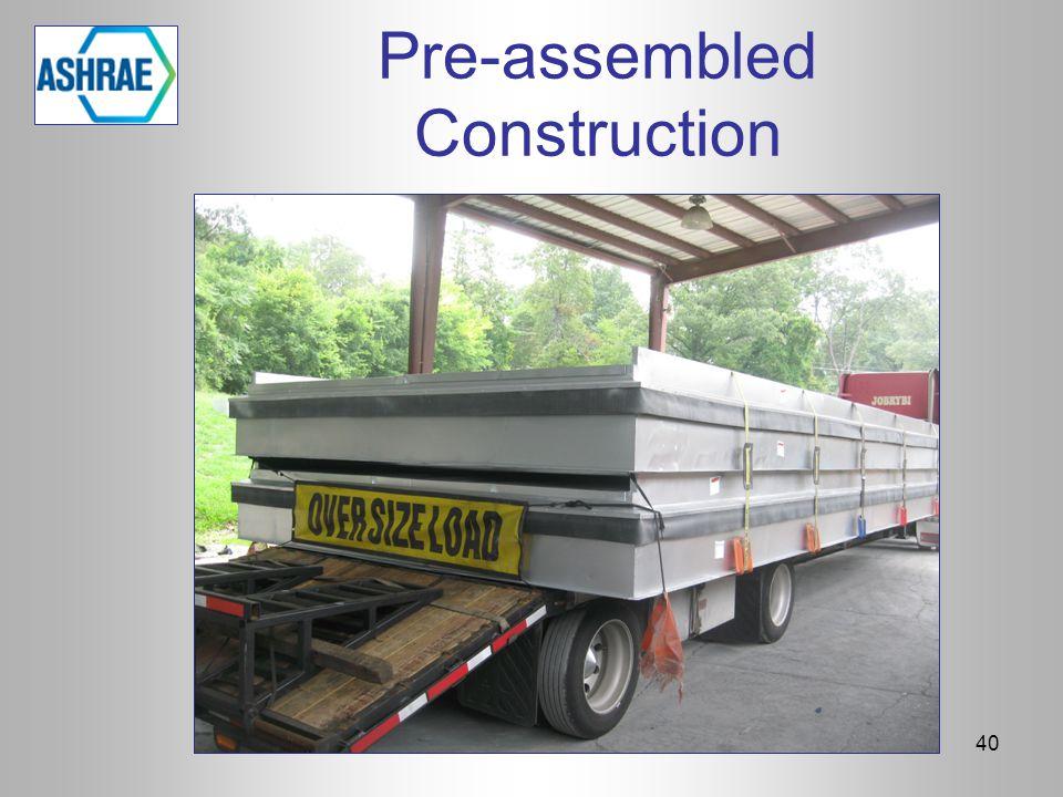 Pre-assembled Construction