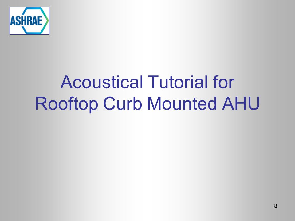 Acoustical Tutorial for Rooftop Curb Mounted AHU