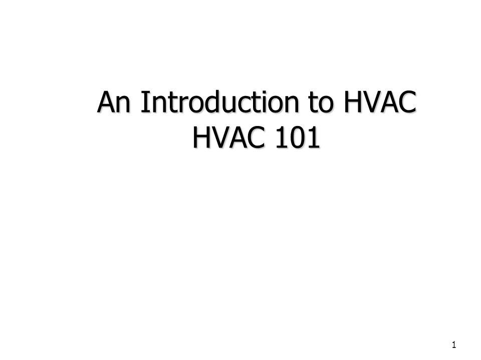 An Introduction to HVAC HVAC 101