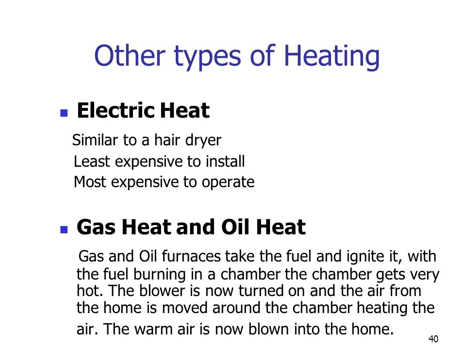 Other types of Heating Electric Heat Similar to a hair dryer
