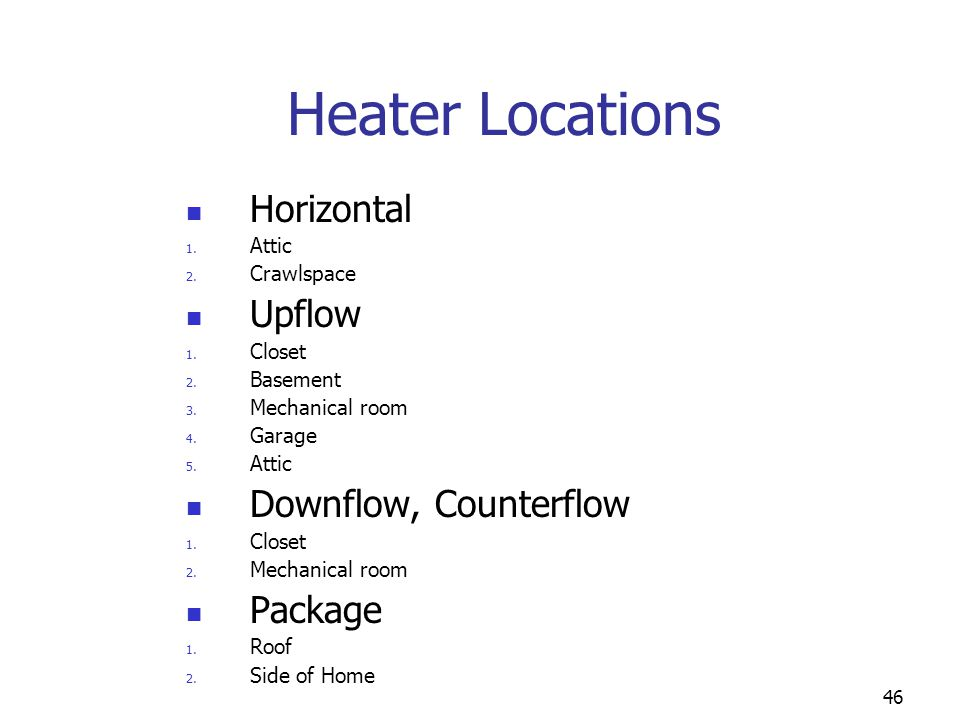 Heater Locations Horizontal Upflow Downflow, Counterflow Package Attic