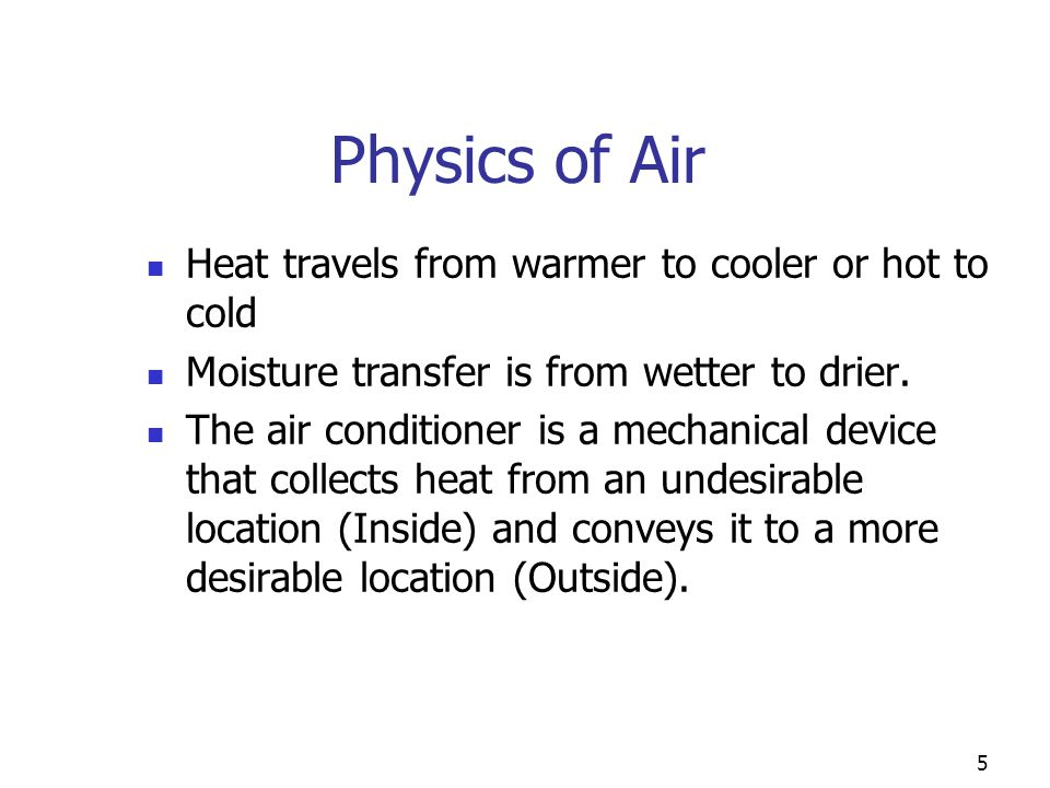 Physics of Air Heat travels from warmer to cooler or hot to cold