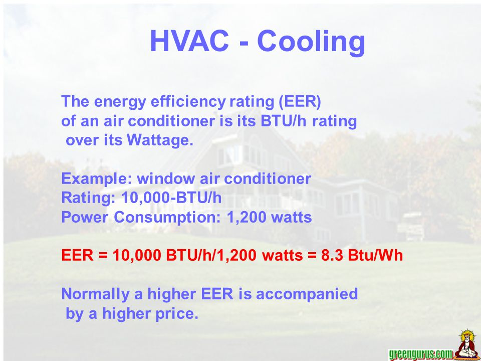 HVAC - Cooling The energy efficiency rating (EER)