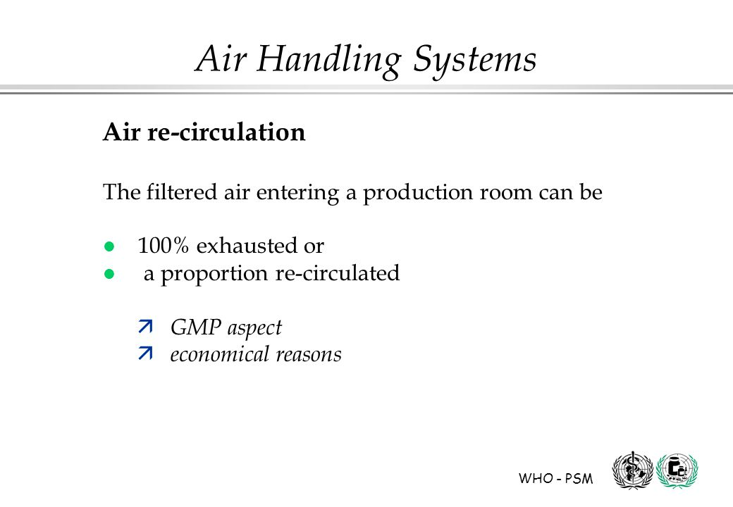 Air re-circulation The filtered air entering a production room can be