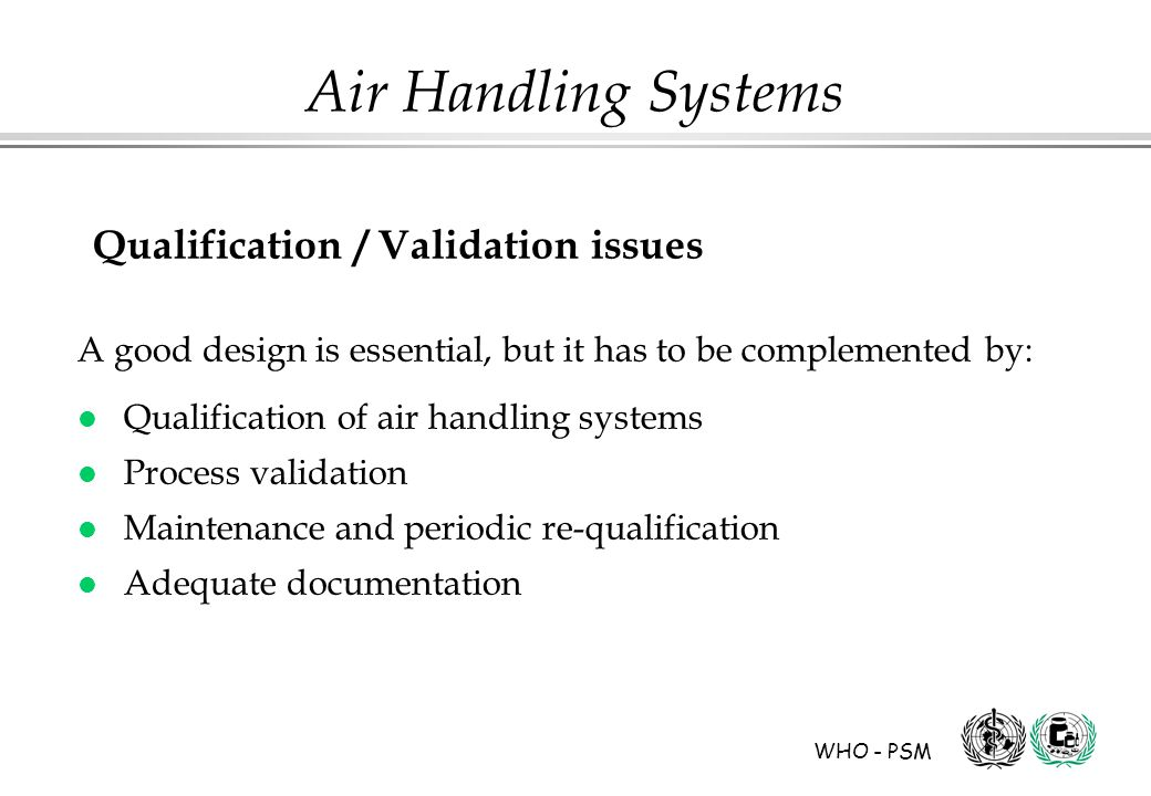 Qualification / Validation issues