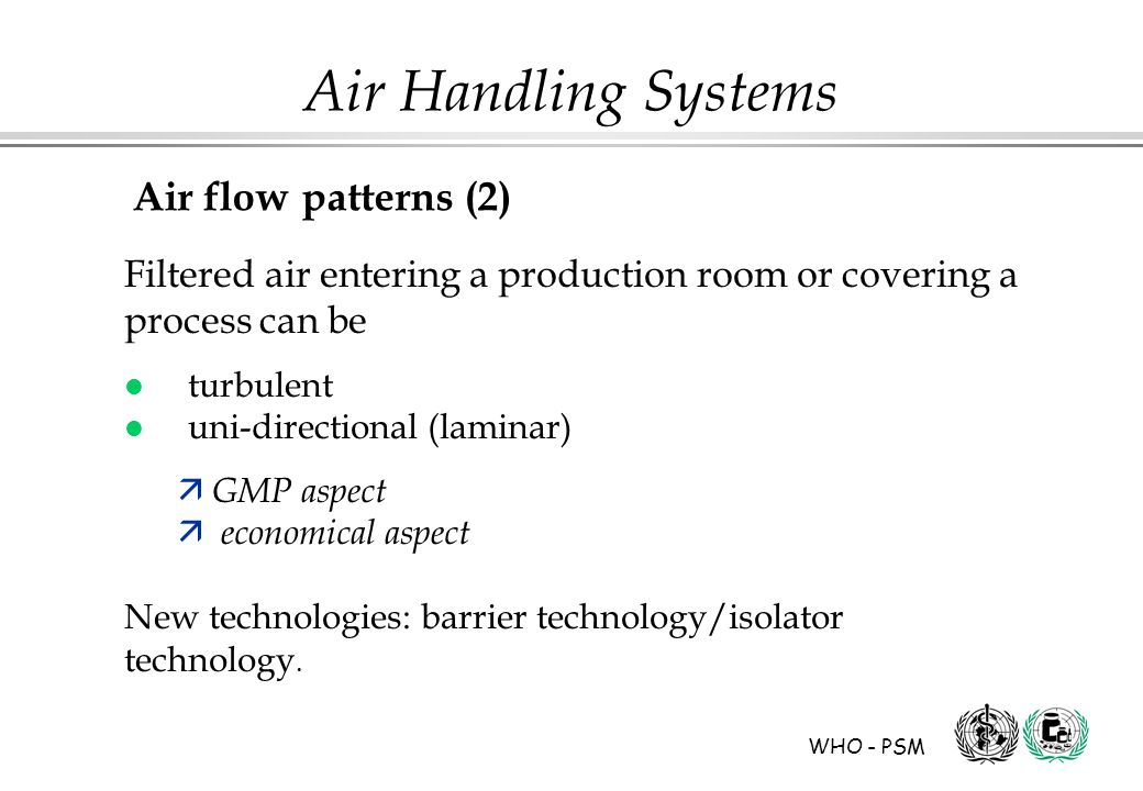 Air flow patterns (2) Filtered air entering a production room or covering a process can be. turbulent.