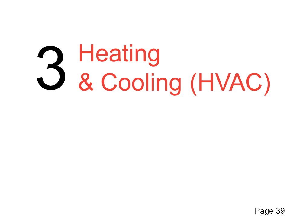 3 Heating & Cooling (HVAC) Page 39