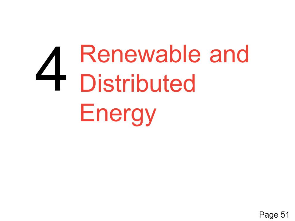 4 Renewable and Distributed Energy Page 51