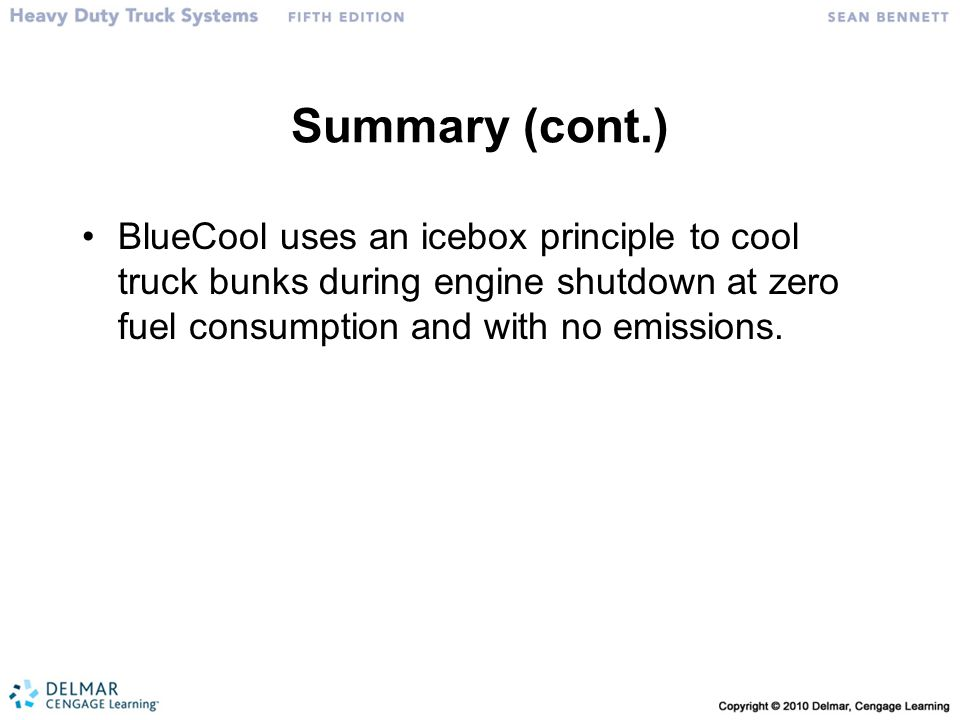 Summary (cont.) • BlueCool uses an icebox principle to cool truck bunks during engine shutdown at zero fuel consumption and with no emissions.