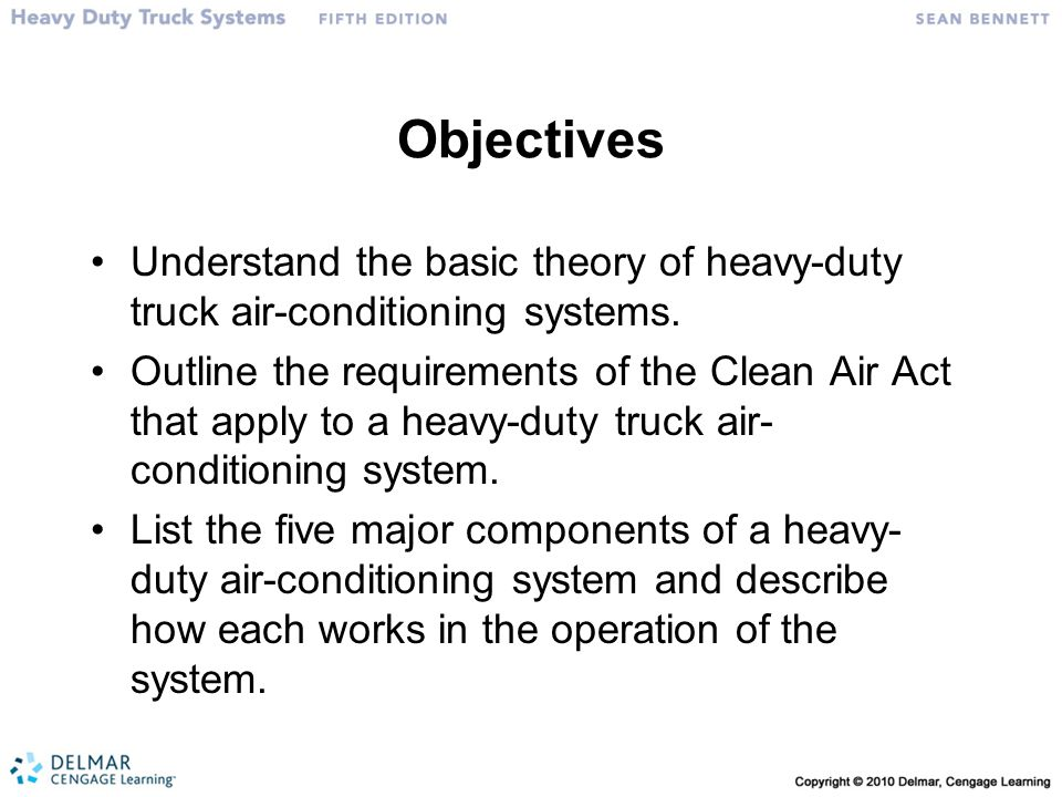 Objectives Understand the basic theory of heavy-duty truck air-conditioning systems.