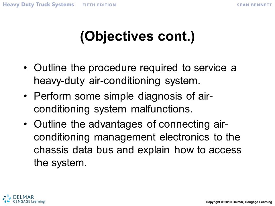 (Objectives cont.) Outline the procedure required to service a heavy-duty air-conditioning system.
