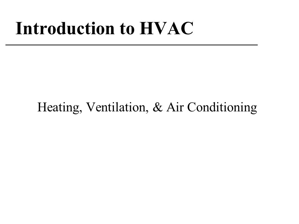 Heating, Ventilation, & Air Conditioning