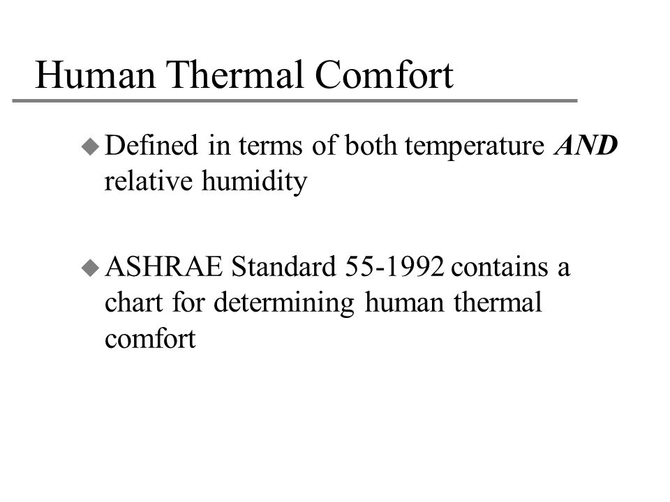 Human Thermal Comfort Defined in terms of both temperature AND relative humidity.