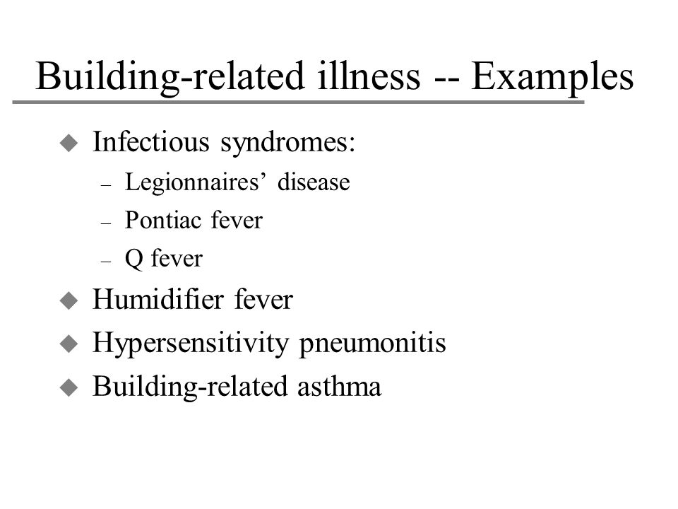 Building-related illness -- Examples