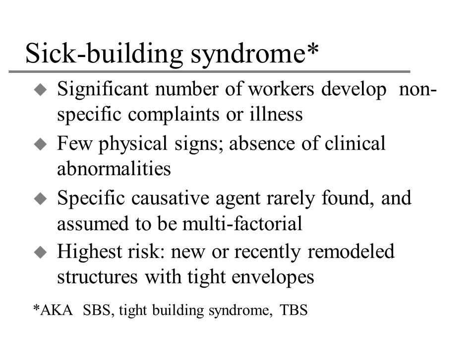 Sick-building syndrome*