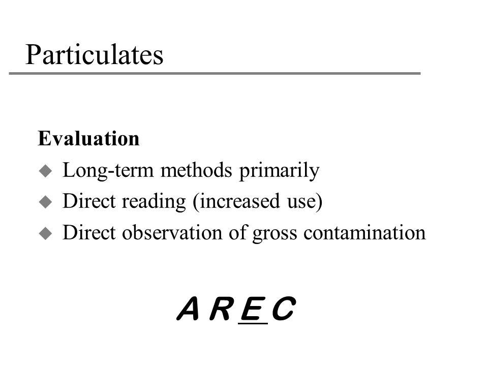 A R E C Particulates Evaluation Long-term methods primarily