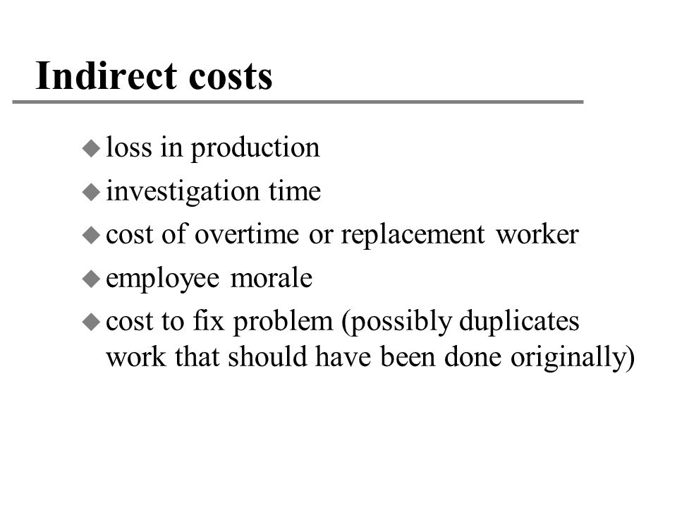 Indirect costs loss in production investigation time