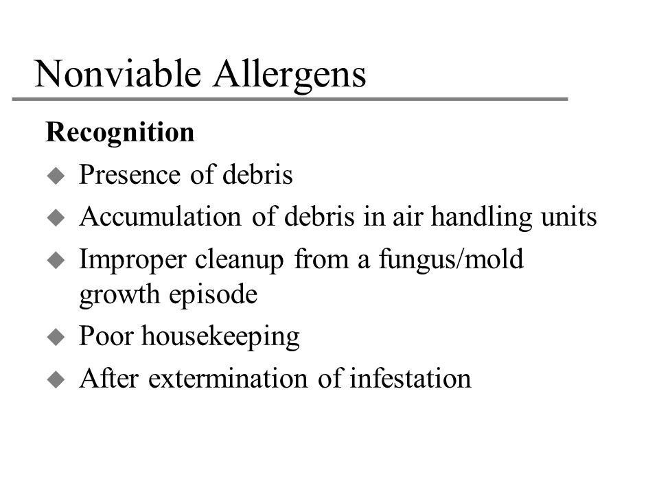 Nonviable Allergens Recognition Presence of debris