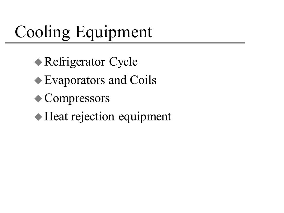 Cooling Equipment Refrigerator Cycle Evaporators and Coils Compressors